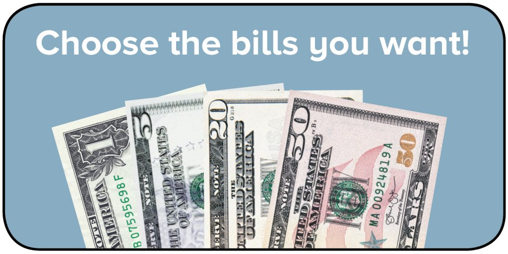Choose the bills you want